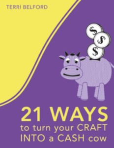 Turn Your Craft into a Cash Cow